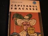 CAPITANUL FRACASSE-THEOPHILE GAUTHIER-TRAD. GELU NAUM-476 PG-, Alta editura