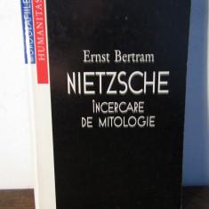 NIETZSCHE, INCERCARE DE MITOLOGIE de ERNST BERTRAM, 1998 - Carte Filosofie