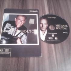 CD MICHAEL BOLTON-LOVE SONGS  MUZICA DE COLECTIE ORIGINAL JURNALUL NATIONAL