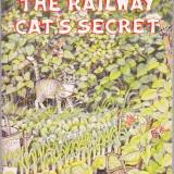 PHYLLIS ARKLE - THE RAILWAY CAT'S SECRETS ( IN ENGLEZA ) - Carte de povesti