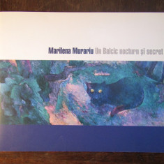UN BALCIC NOCTURN SI SECRET de MARILENA MURARIU, 2008 - Album Pictura
