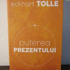 ECKHART TOLLE - PUTEREA PREZENTULUI - Carte dezvoltare personala