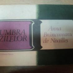 UMBRA ZILELOR de ANNA BRANCOVEANU DE NOAILLES, 1982 - Roman