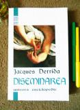 JACQUES DERRIDA - DISEMINAREA (Ed. Univers Enciclopedic, 1997)