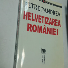 PETRE PANDREA - HELVETIZAREA ROMANIEI - (JURNAL INTIM, 1947) - Istorie