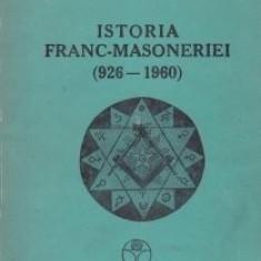 Istoria Francmasoneriei (926-1960) - Emilian M. Dobrescu; Radu Comanescu - Carte masonerie