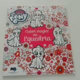 Culori magice din Equestria, My Little Pony. Carte de colorat terapeutica MLP