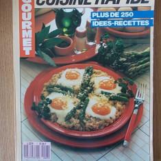 LA CUISINE RAPIDE, PLUS DE 250 IDEES RECETTES- carte de bucate - Carte Retete culinare internationale