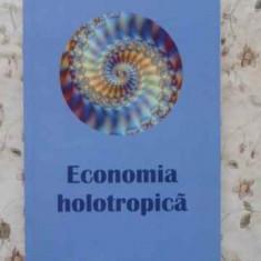 Economia Holotropica - Tiberiu Brailean, 407970 - Carte Marketing