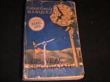 UN VEAC DE SINGURATATE-GABRIEL GARCIA MARQUEZ-380 PG- PREMIUL NOBEL-