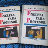 DAN DUTESCU - ENGLEZA FARA PROFESOR (2 VOL. - 1993 - STARE IMPECABILA!) - Curs Limba Engleza
