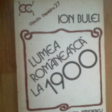 Z2 Ion Bulei - Lumea Romaneasca La 1900 - Istorie