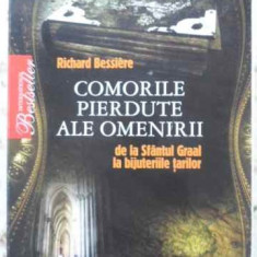 Comorile Pierdute Ale Omenirii De La Sfantul Graal La Bijuter - Richard Bessiere, 407938 - Carti Budism