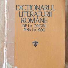 DICTIONARUL LITERATURII ROMANE DE LA ORIGINI PANA LA 1900- cartonata - Enciclopedie