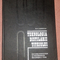 Tehnologia Distilarii Titeiului - R. C. Tunescu, Didactica si Pedagogica