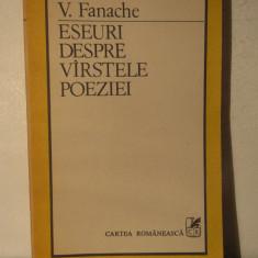 V. FANACHE - ESEURI DESPRE VARSTELE POEZIEI