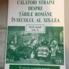Calatori straini despre Tarile Romane in secolul al XIX-lea vol 10