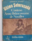 Ultima  seherazada - Contesa Anna Brancoveanu de Noailles - G. Stoica