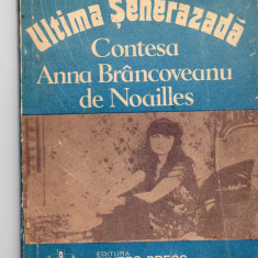 Ultima seherazada - Contesa Anna Brancoveanu de Noailles - G. Stoica - Biografie