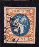 ROMANIA 1869 LP 28  CAROL I FAVORITI VAL 25 BANI PORTOCALIU/ALBAST. STAMP GALATI, Stampilat