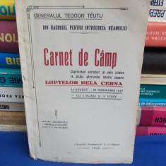 GENERAL TEODOR TEUTU - CARNET DE CAMP (LUPTELE DELA CERNA 1916) - PLOIESTI /1926 - Carte veche
