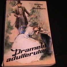 DRAMELE ADULTERULUI-XAVIER DE MONTEPIN-473 PG- - Carte de aventura