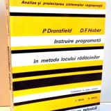 INSTRUIRE PROGRAMATA IN METODA LOCULUI RADACINILOR de P. DRANSFIELD, D. F. HABER, 1973 - Carti Mecanica