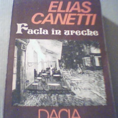Elias Canetti - FACLA IN URECHE { Povestea vietii / 1921-1931 }, Alta editura