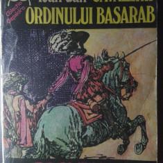 Ioan Dan Cavalerii Ordinului Basarab - Roman istoric