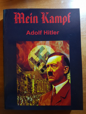 """MEIN KAMPF"" in limba romana ambele volume varianta necenzurata - adolf hitler foto"