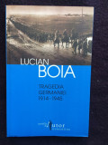 Lucian Boia - Tragedia Germaniei ( 1914-1945 ) -10, Lucian Boia