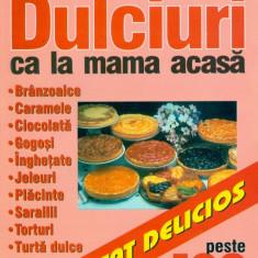 Dulciuri ca la mama acasa - Carte Alimentatie