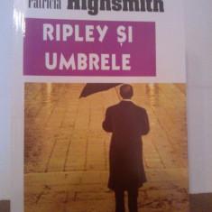 Patricia Highsmith - Ripley si umbrele - Carte politiste