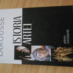 LAROUSSE--ISTORIA ARTEI - 2006 - Carte Istoria artei
