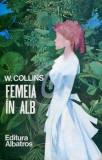 WILKIE COLLINS  ,  FEMEIA IN ALB , EDITIA aII-a 1975  !