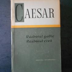CAESAR - RAZBOIUL GALLIC, RAZBOIUL CIVIL - Istorie