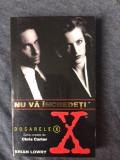 Dosarele X Nu Va Incredeti - Brian Lowry X Files -13