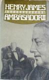 HENRY JAMES , AMBASADORII !
