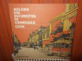 -Y-  MELODII DIN BUCURESTIUL DE ODINIOARA GION DISC VINIL LP