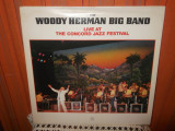 -Y- THE WOODY HERMAN BIG BAND - LIVE AT THE CONCORD JAZZ FESTIVAL   DISC VINIL
