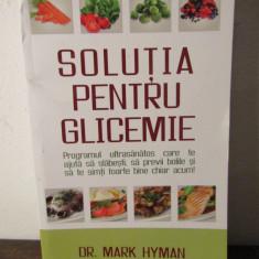 Solutia pentru glicemie-Mark Hyman - Carte Alimentatie
