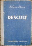 ZAHARIA STANCU  ,  DESCULT   !  EDITIA a IV-a 1952 !