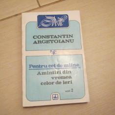 PENTRU CEI DE MIINE CONSTANTIN ARGETOIANU VOL, 2 - Istorie