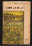(C7912) EROI LA 16 ANI DE ALEXANDRU DAIA