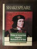 Viata si moartea regelui Richard al III-lea. Editia a II-a William Shakespeare, William Shakespeare