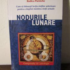 Nodurile lunare. Compendiu de astrologie - Rodica Purniche - Carte astrologie