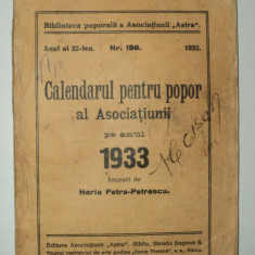 Calendarul pentru popor al Asociatiunii pe anul 1933 ASTRA - ARE 7 FILE LIPSA - Almanah