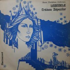 LEBEDELE. CRAIASA ZAPEZILOR - Hans Christian Andersen - DISC VINIL - Muzica pentru copii