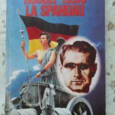 Rudolf Hess La Spandau Cel Mai Singur Om Din Lume - Eugene K. Bird, 408498 - Roman