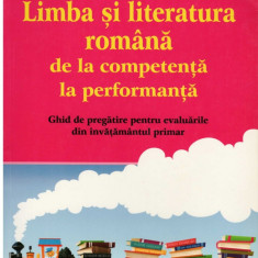 Limba si literatura romana de la competenta la performanta - Autor(i): - Culegere Romana